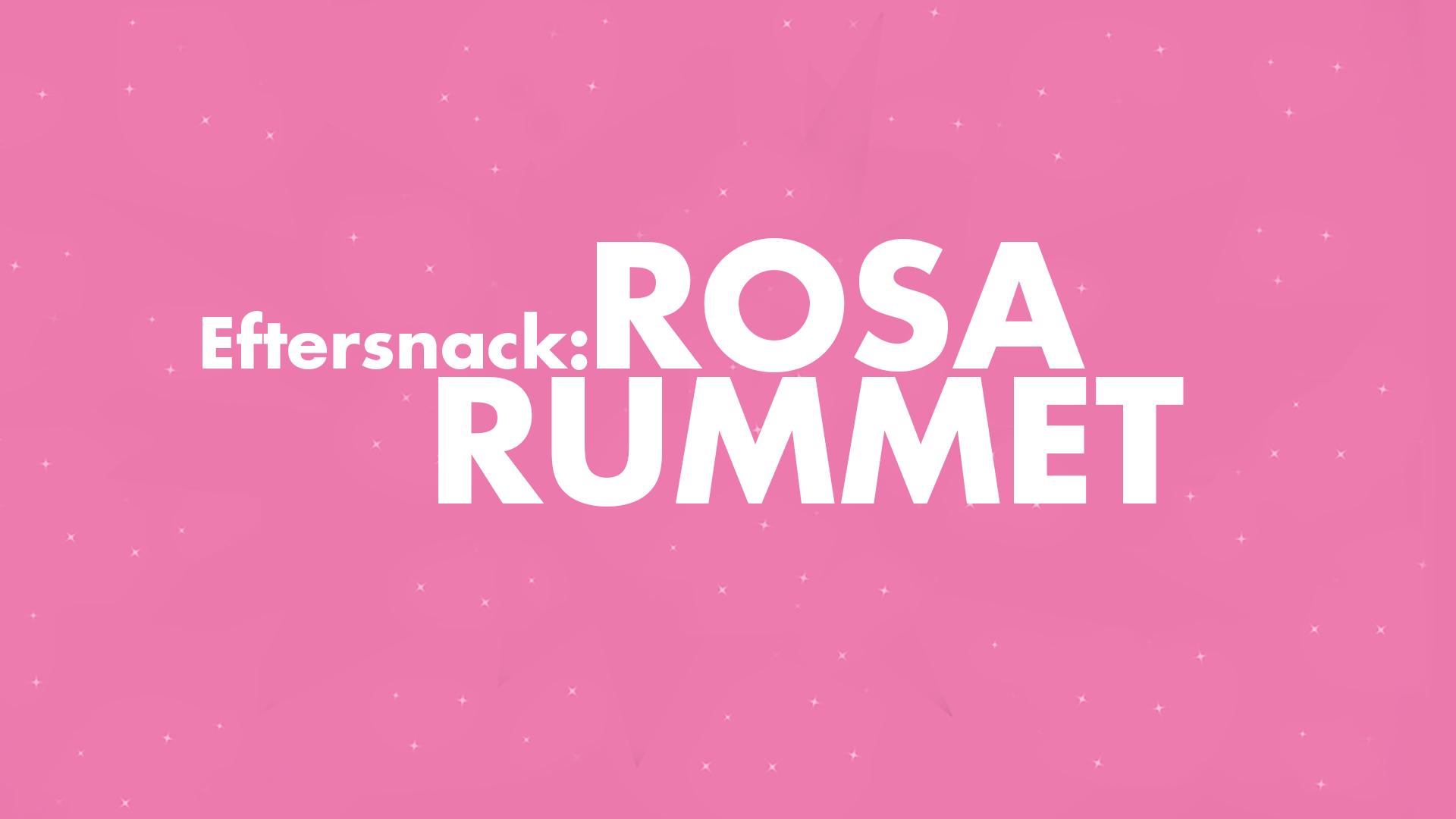 Eftersnack: Rosa rummet